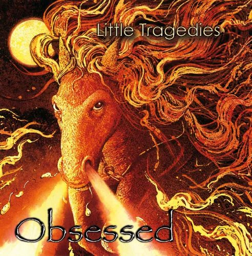 LITTLE TRAGEDIES - Obsessed
