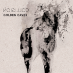 GOLDEN CAVES - Collision