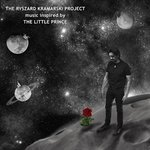 THE RYSZARD KRAMARSKI PROJECT - music inspired by The Little Prince