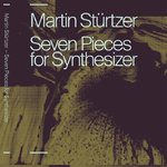 MARTIN STÜRTZER (Phelios) Seven Pieces for Synthesizer MC