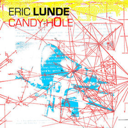 ERIC LUNDE CandyhOle CD (freak animal)