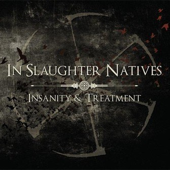 IN SLAUGHTER NATIVES Insanity and Treatment 3xCD