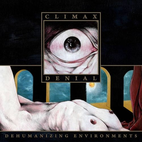 CLIMAX DENIAL Dehumanizing Environments CD