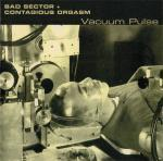 BAD SECTOR / CONTAGIOUS ORGASM Vacuum Pulse CD