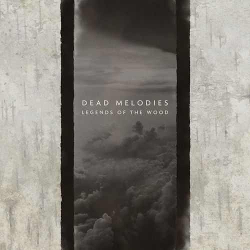 DEAD MELODIES Legends of the Wood CD