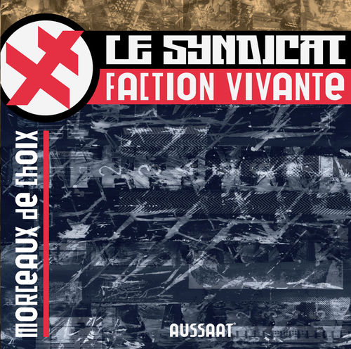 LE SYNDICAT FACTION VIVANTE Morceaux De Choix CD