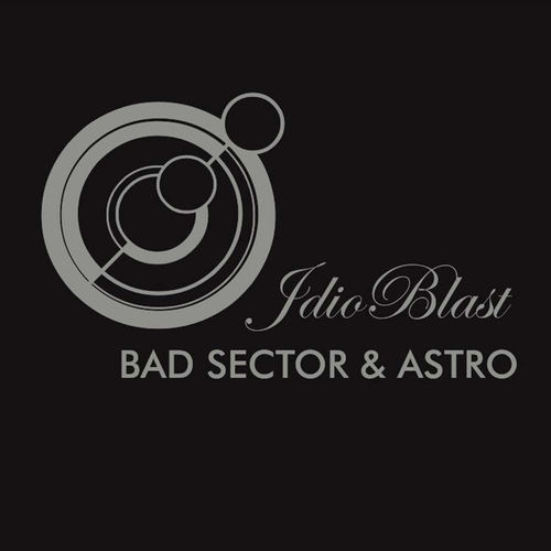 BAD SECTOR / ASTRO Idioblast CD