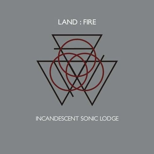 LAND:FIRE  Incandescent Sonic Lodge CD