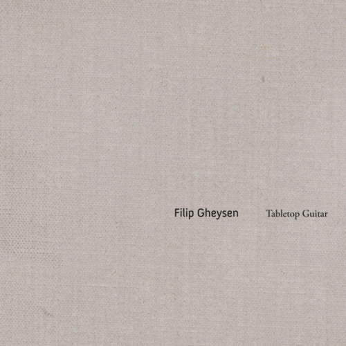 FILIP GHEYSEN Tabletop Guitar CD/DVD