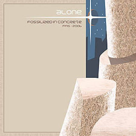 ALONE Fossilized In Concrete 1995-2006 LP