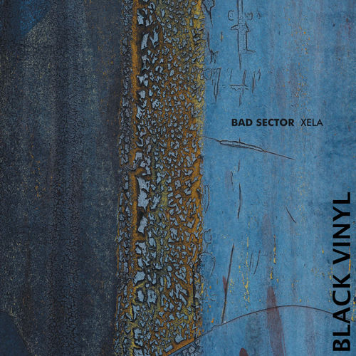 BAD SECTOR Xela LP (black vinyl)