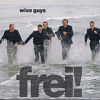 Wise Guys: Frei!