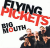 Flying Pickets: Big Mouth