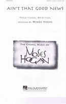 Ain't that good News SATB (Moses Hogan)