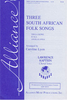 Three South African Folk Songs SATB