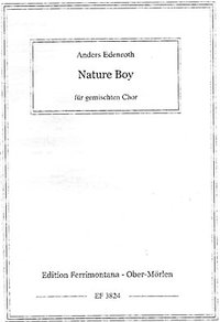 Nature Boy arr. A. Edenroth MSATB
