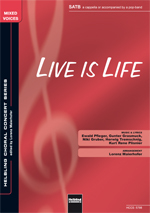 Live is Life Opus SATB