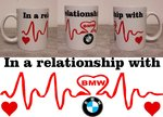 "Tasse bedruckt mit "" in a relationship with BMW """
