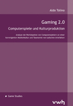 Gaming 2.0 — Computerspiele und Kulturproduktion