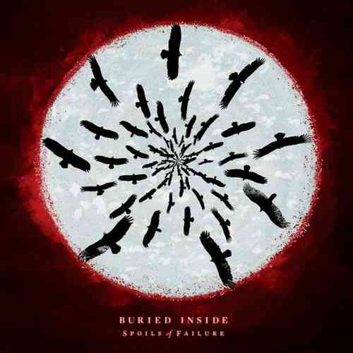 BURIED INSIDE 'Spoils Of Failure' LP 180g Black Vinyl