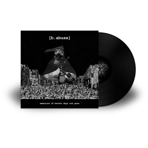 [B.ABUSE] 'Memories Of Better Days Are Gone' LP