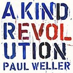 Weller, Paul - A Kind Revolution LP+DL+Artprint