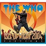 Who, The - Live at Isle of Wight 2004 2CD+DVD