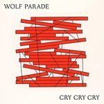 Wolf Parade - Cry Cry Cry LP+DL