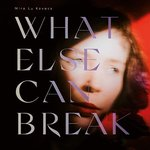 Kovacs, Mira Lu - What Else Can Break LP+DL